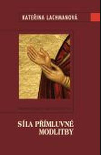 Přímluvná modlitba - Kateřina Lachmanová